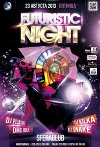 "23.08.2013 ""FUTURISTIC NIGHT"" @ SFERA Club"
