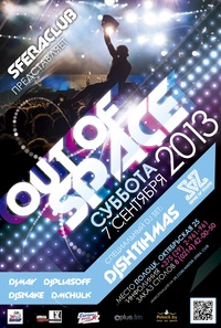 "07.09.2013 ""OUT OF SPACE"" @ SFERA Club"